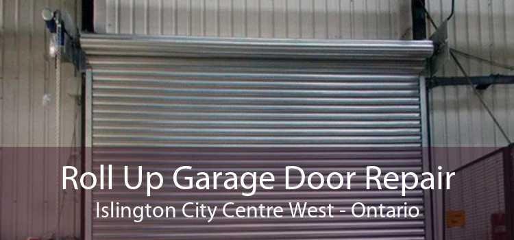 Roll Up Garage Door Repair Islington City Centre West - Ontario