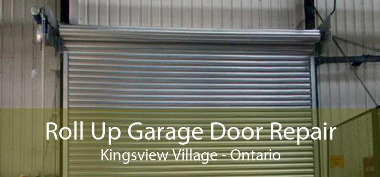 Roll Up Garage Door Repair Kingsview Village - Ontario