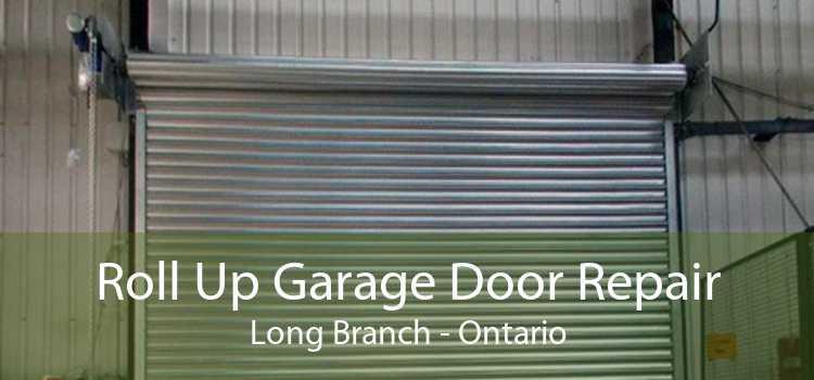 Roll Up Garage Door Repair Long Branch - Ontario