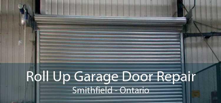 Roll Up Garage Door Repair Smithfield - Ontario