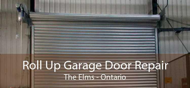 Roll Up Garage Door Repair The Elms - Ontario