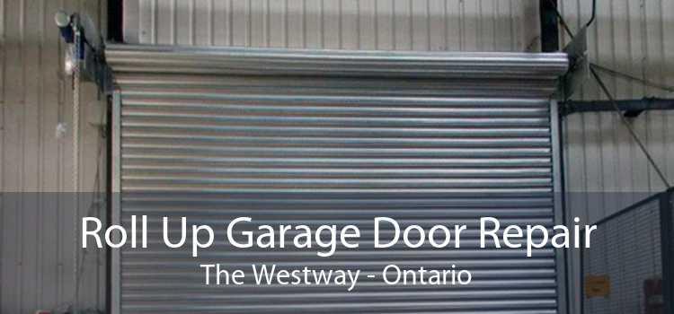 Roll Up Garage Door Repair The Westway - Ontario