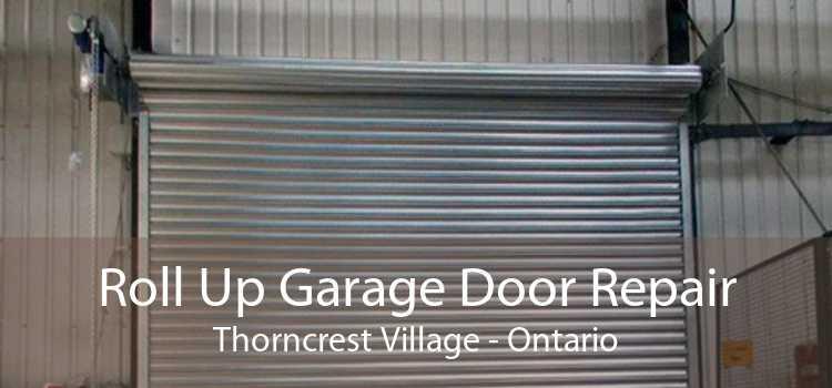 Roll Up Garage Door Repair Thorncrest Village - Ontario