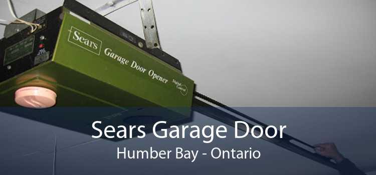 Sears Garage Door Humber Bay - Ontario
