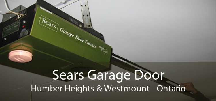 Sears Garage Door Humber Heights & Westmount - Ontario