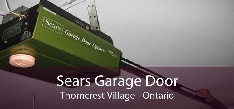 Sears Garage Door Thorncrest Village - Ontario