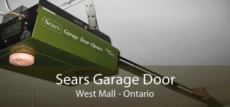 Sears Garage Door West Mall - Ontario