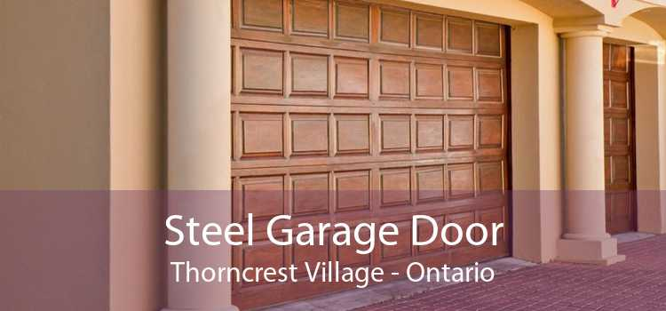 Steel Garage Door Thorncrest Village - Ontario